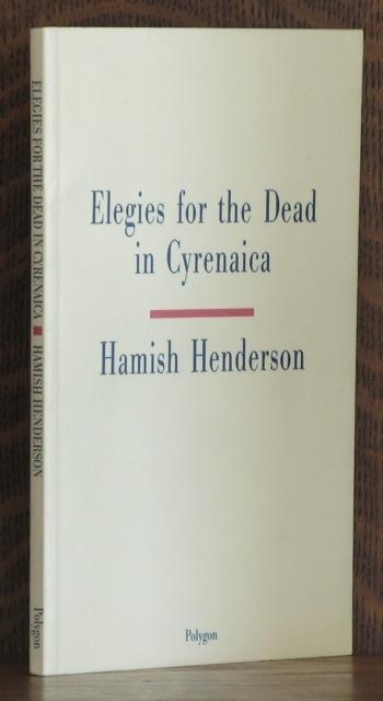 Elegies for the Dead in Cyrenaica: Henderson, Hamish