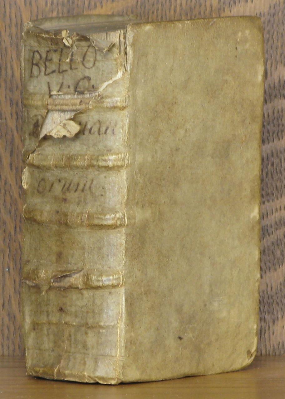 DE CIUILIBUS ROMANORUM BELLIS HISTORIARUM LIBRI QUINQUE. Eiusdem Librii Sex: Illyricus, Celticus, ...