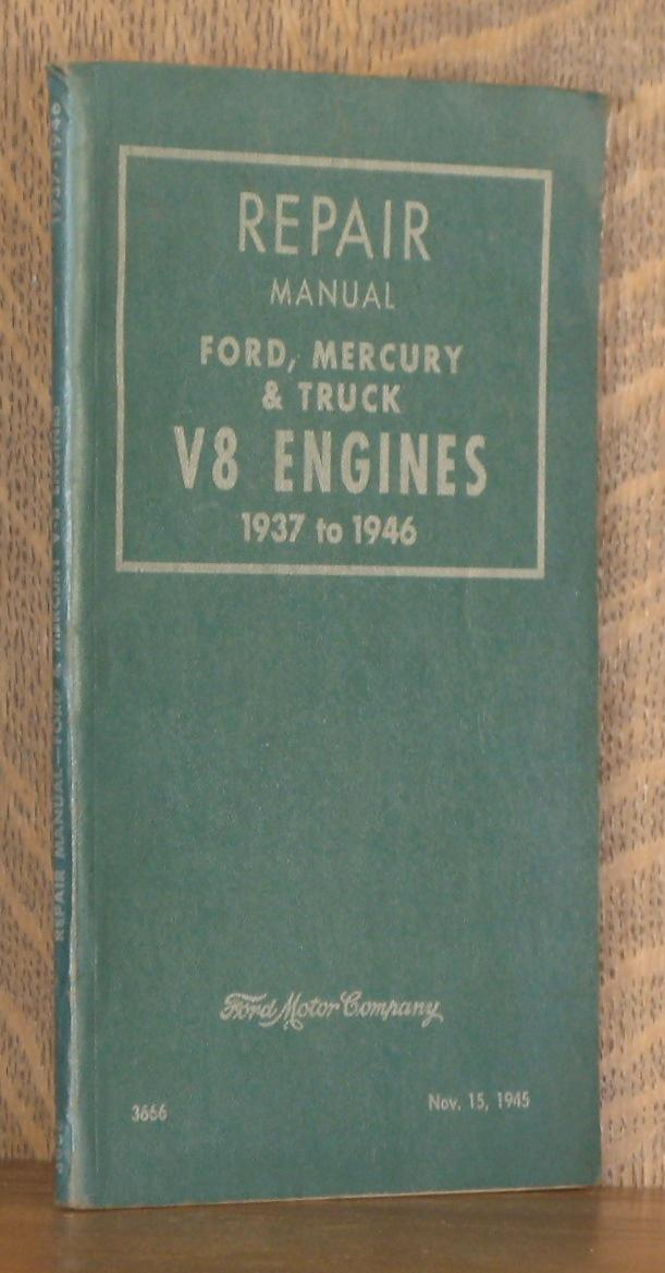 REPAIR MANUAL FORD, MERCURY AND TRUCK V8 ENGINES 1937 TO 1946: anonymous