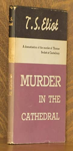 MURDER IN THE CATHEDRAL: T. S. Eliot