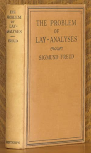 THE PROBLEM OF LAY-ANALYSES + AN AUTOBIOGRAPHICAL STUDY: Sigmund Freud, intro by S. Ferenczi, ...