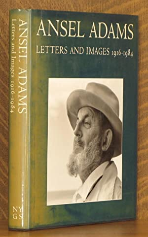 ANSEL ADAMS, LETTERS AND IMAGES 1916-1984: Ansel Adams, edited