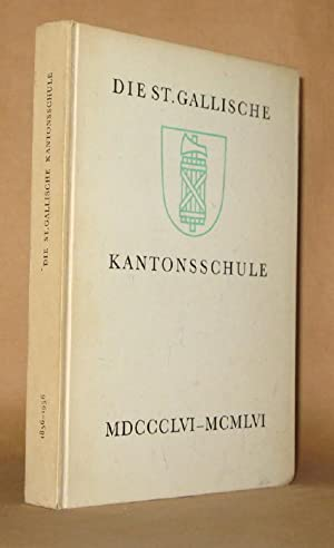 Die St. Gallische Kantonsschule 1856-1956: Ernst Kind