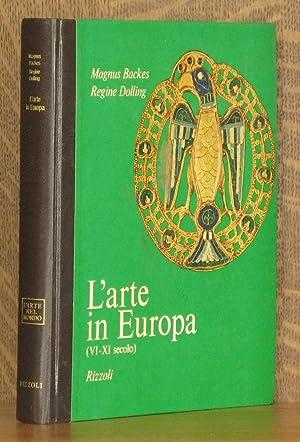 L'ARTE IN EUROPA (VI-XI SECOLO): Magnus Backes & Regine Dolling