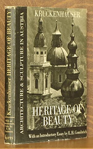 HERITAGE OF BEAUTY, ARCHITECTURE AND SCULPTURE IN AUSTRIA: S. Kruckenhauser, intro by E. H. ...