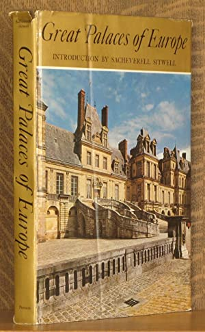 GREAT PALACES OF EUROPE: John Summerton et al, intro by Sacheverell Sitwell