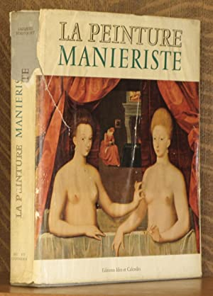 LA PEINTURE MANIERISTE: Jacques Bousquet