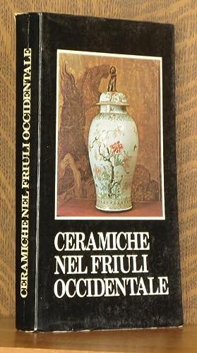 CERAMICHE NEL FRIULI OCCIDENTALE, COMUNE DI PORDENONE: preface by Giovanni Mariacher, curated by ...