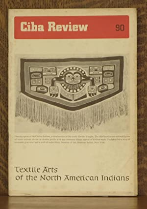 CIBA REVIEW NO. 90 FEBRUARY, 1952 - TEXTILE ARTS OF THE NORTH AMERICAN INDIANS: A. Latour