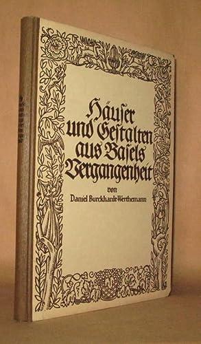 Hauser und Gestalten aus Basels Vergangenheit: Daniel Burckhardt-Werthemann