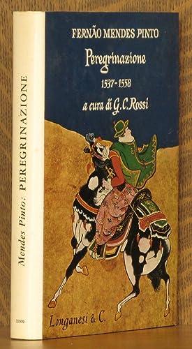 PEREGRINAZIONE 1537 - 1558 DE FERNAO MENDES PINTO: Fernao Mendes Pinto, edited by Giuseppi Carlo ...