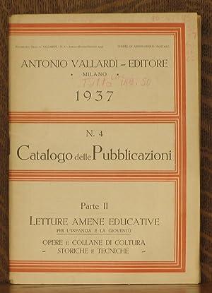 ANTONIO VALLARDI EDITORE, 1937, N. 4 CATALOGO DELLE PUBBLICAZIONI PARTE II, LETTURE AMENE EDUCATIVE...