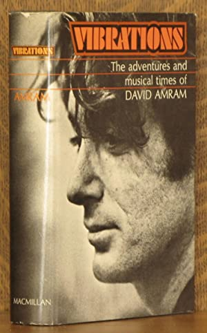 VIBRATIONS, THE ADVENTURES AND MUSICAL TIMES OF DAVID AMRAM: David Amram