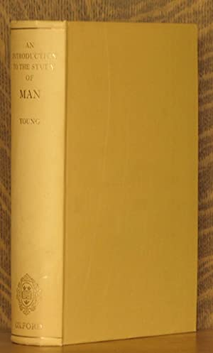 AN INTRODUCTION TO THE STUDY OF MAN: J. Z. Young