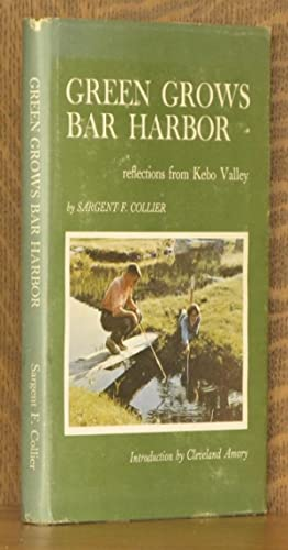 GREEN GROWS BAR HARBOR, REFLECTIONS FROM KEBO VALLEY: Sargent F. Collier