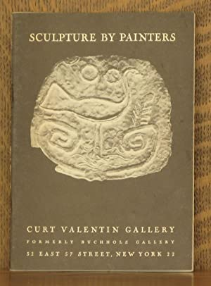 SCULPTURE BY PAINTERS NOVEMBER 20 - DECEMBER 15, 1951 CURT VALENTIN GALLERY FORMERLY BUCHHOLZ ...