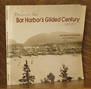 BAR HARBOR'S GILDED CENTURY, OPULENCE TO ASHES, 1850-1950: Lydia Bodman Vandenburgh