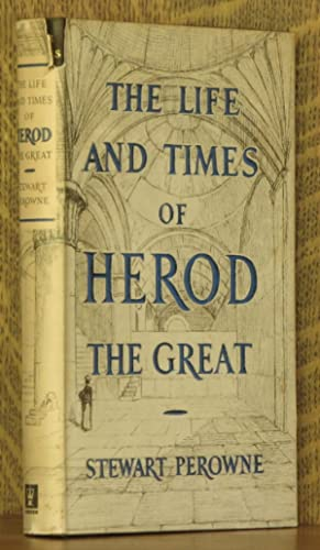 THE LIFE AND TIMES OF HEROD THE GREAT: Stewart Perowne