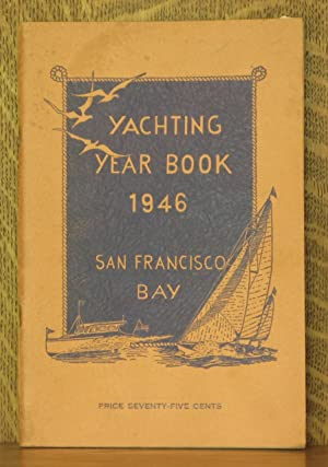 YACHTING YEAR BOOK 1946 SAN FRANSISCO BAY: anonymous