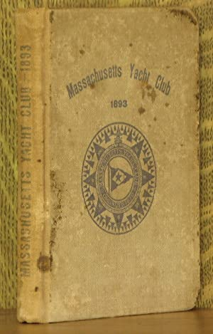 BYLAWS, RACING RULES, ETC OF THE MASSACHUSETTS YACHT CLUB, YEAR BOOK 1893: anonymous