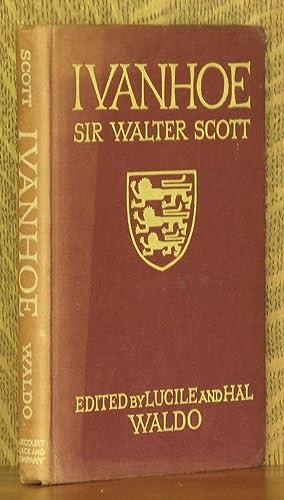 IVANHOE: Sir Walter Scott, abridged and edited by Lucile Waldo