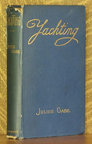 YACHTING - HISTORICAL SKETCHES OF THE SPORT: Julius Gabe
