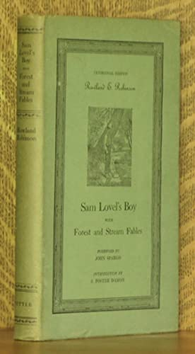 SAM LOVEL'S BOY WITH FOREST AND STREAM FABLES: Rowland E. Robinson, foreword by John Spargo, ...