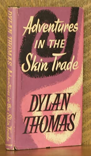 ADVENTURES IN THE SKIN TRADE: Dylan Thomas