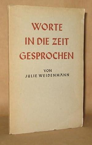 Worte in die Zeit Gesprochen: Julie Weidenmann