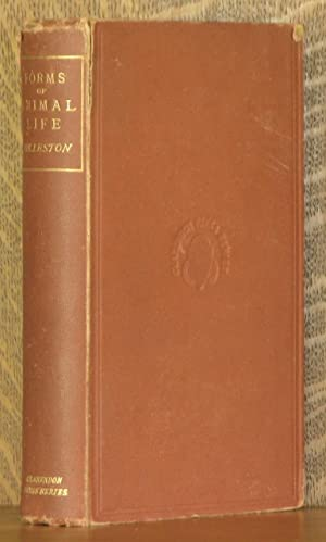 FORMS OF ANIMAL LIFE, BEING OUTLINES OF ZOOLOGICAL CLASSIFICATION BASED UPON ANATOMICAL ...