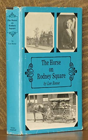 THE HORSE ON RODNEY SQUARE: Lee Reese