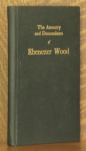 THE ANCESTRY AND DESCENDANTS OF EBENEZER WOOD OF WEST GOULDSBOROUGH MAINE: Elvira Wood