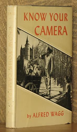 KNOW YOUR CAMERA: Alfred Wagg