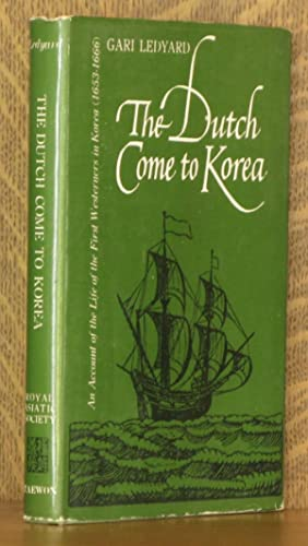 THE DUTCH COME TO KOREA: Gari Ledyard