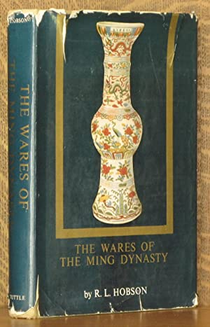 THE WARES OF THE MING DYNASTY: R. L. Hobson