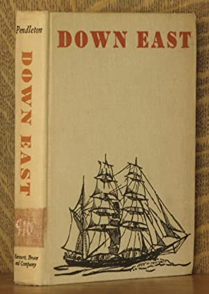 DOWN EAST, BEING THE REMARKABLE ADVENTURES ON: Lewis Pendleton, illustrated