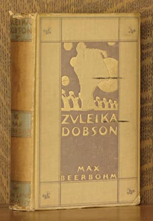 ZULEIKA DOBSON OR AN OXFORD LOVE STORY: Max Beerbohm