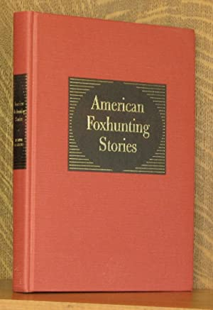 American Foxhunting Stories: Alexander; Fine, Norman M. (editor) Mackay-Smith