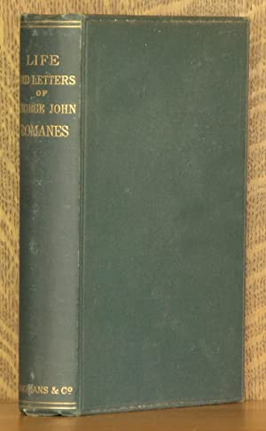 THE LIFE AND LETTERS OF GEORGE JOHN ROMANES: George John Romanes, edited by Ethel Romanes, his wife