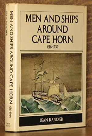 MEN AND SHIPS AROUND CAPE HORN 1616-1939: Jean Randier, translated