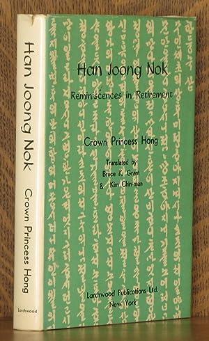 HAN JOONG NOK, REMINISCENCES IN RETIREMENT: Crown Princess Hong, translated by Bruce K. Grant