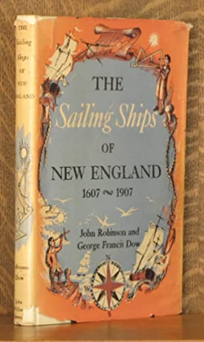 THE SAILING SHIPS OF NEW ENGLAND: John Robinson and George Francis Dow