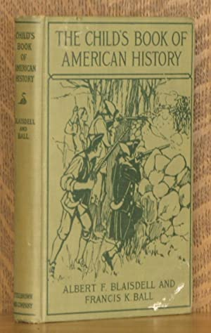 THE CHILD'S BOOK OF AMERICAN HISTORY: Albert Blaisdell and Francis K. Ball