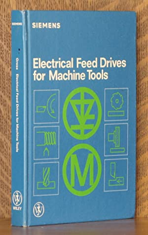 Electrical Feed-drives for Machine Tools: Hans Gross
