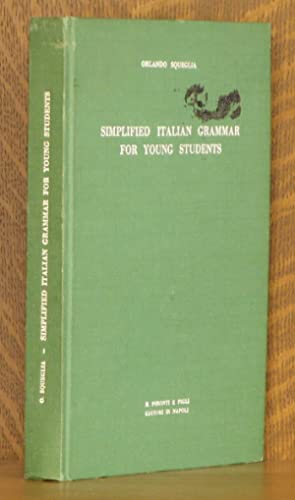SIMPLIFIED ITALIAN GRAMMAR FOR YOUNG STUDENTS: Orlando Squeglia