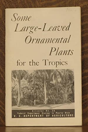 SOME LARGE-LEAVED ORNAMENTAL PLANTS FOR THE TROPICS - Circular 35, October 1952: Harold F. Winters