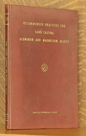 RECOMMENDED PRACTICES FOR SAND CASTING ALUMINUM AND MAGNESIUM ALLOYS: J.W. Meier & others