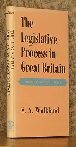 THE LEGISLATIVE PROCESS IN GREAT BRITAIN: S. A. Walkland