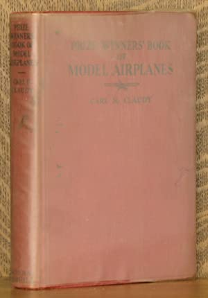 PRIZE WINNER'S BOOK OF MODEL AIRPLANES: edited by Carl H. Claudy