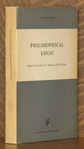 PHILOSOPHICAL LOGIC: edited by J. W. Davis, D. J. Hockney